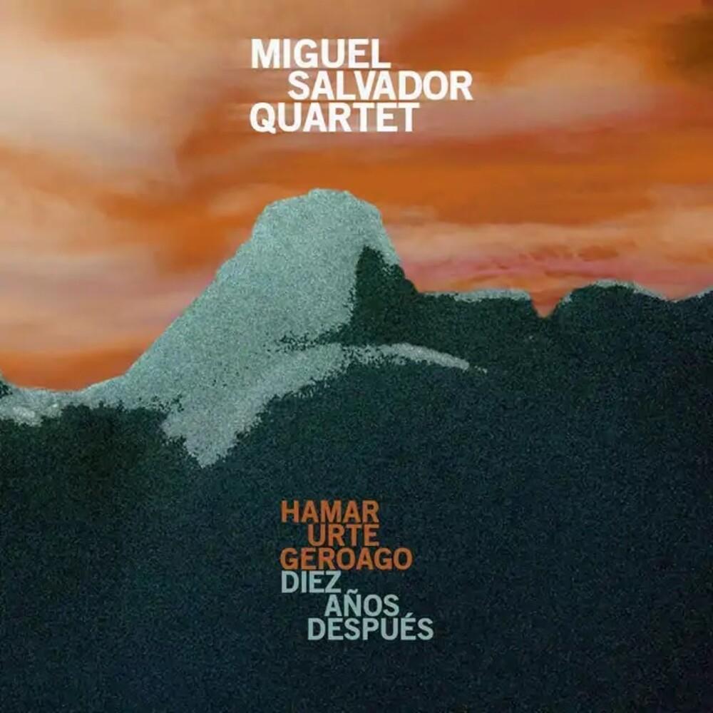 Miguel Salvador Quartet - Hamar Urte Geroago / Diez Anos Despues (Spa)