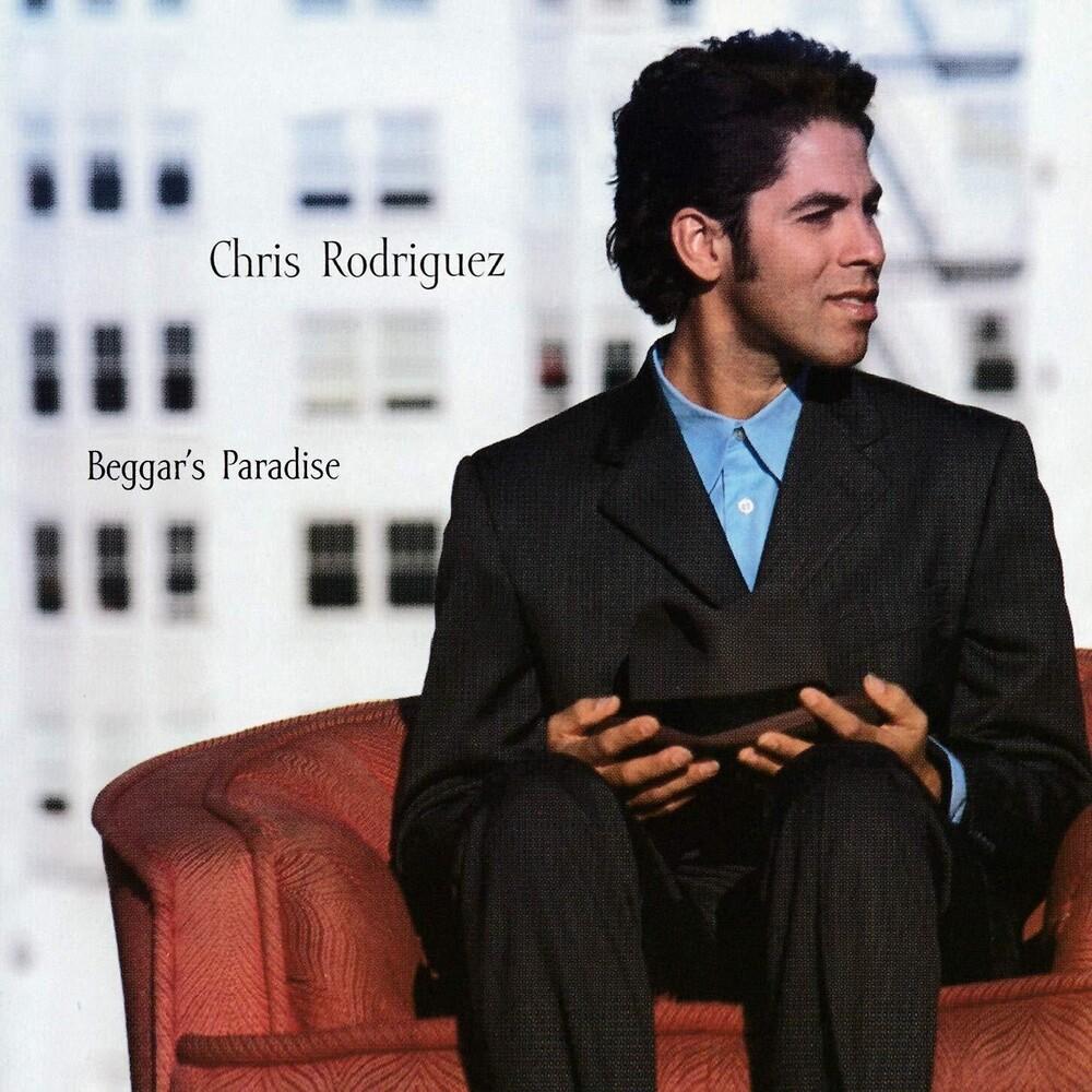 Chris Rodriguez - Beggar's Paradise