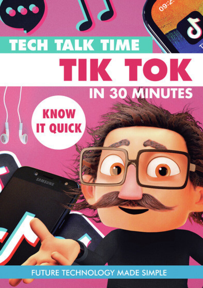 - Tech Talk Time: Tik Tok In 30 Minutes