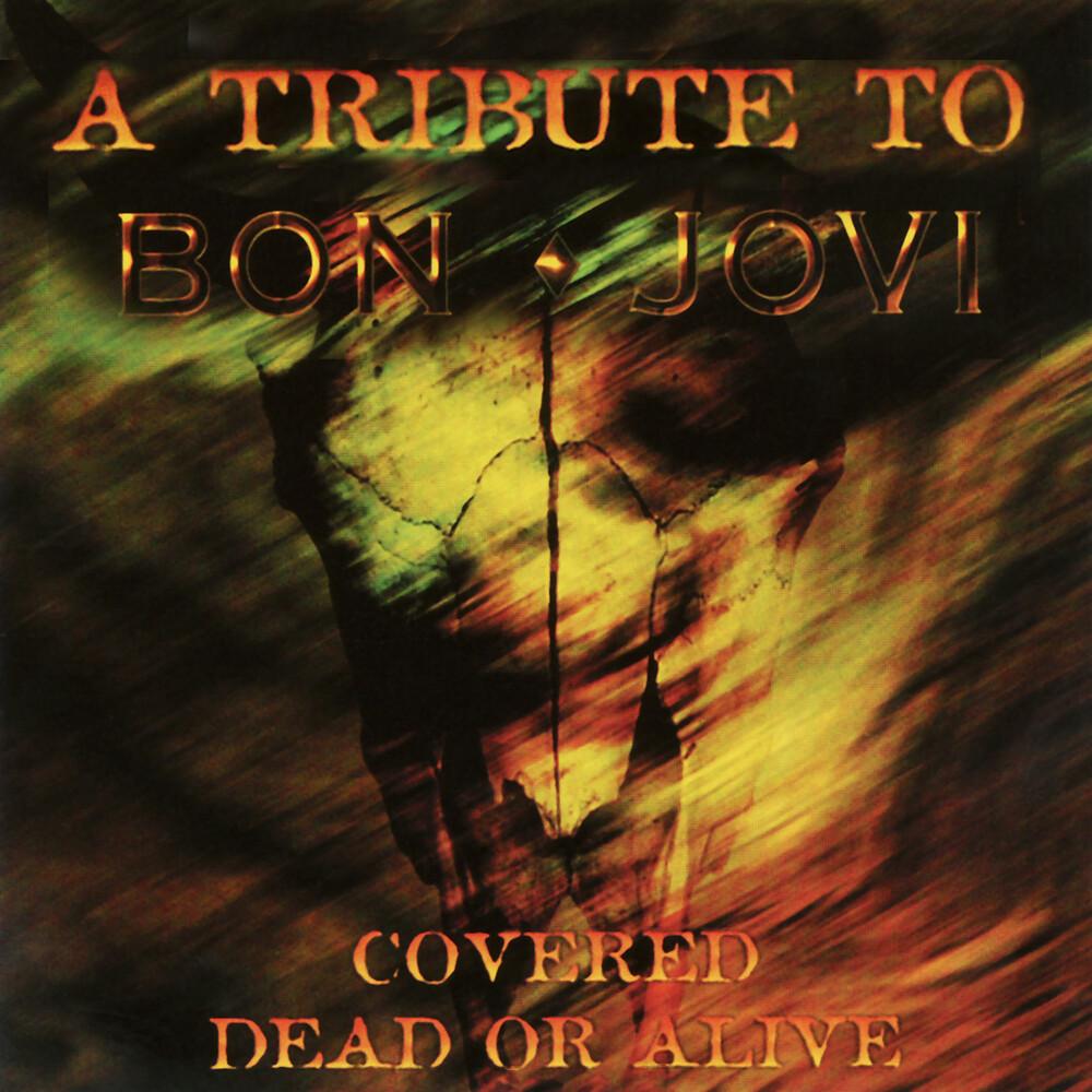 Alex Mitchell  / Rachelle,Stevie / Hansen,Kelly - Covered Dead Or Alive - A Tribute To Bon Jovi