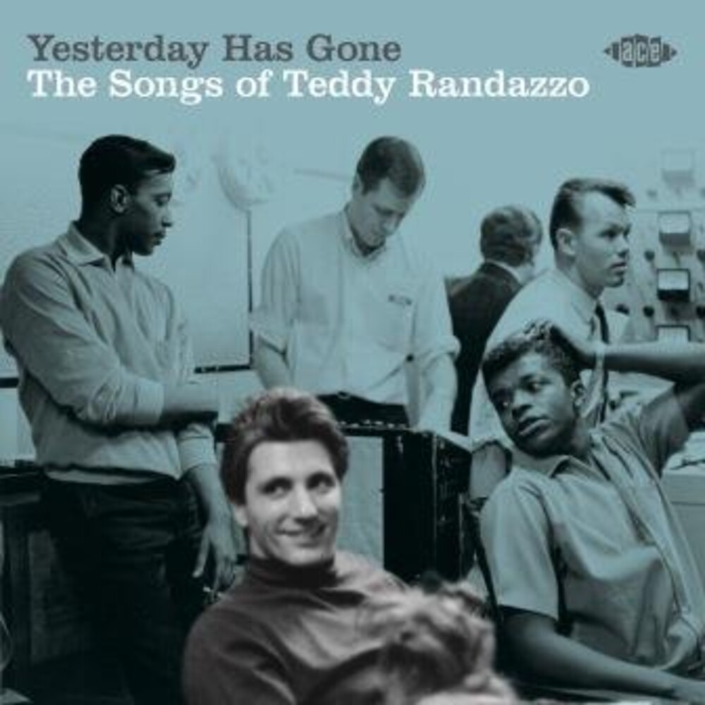 Yesterday Has Gone Songs Of Teddy Randazzo / Var - Yesterday Has Gone: Songs Of Teddy Randazzo / Var