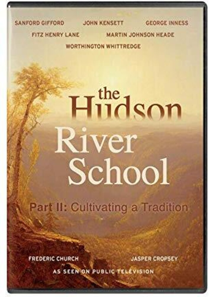 - Hudson River School: Cultivating A Tradition