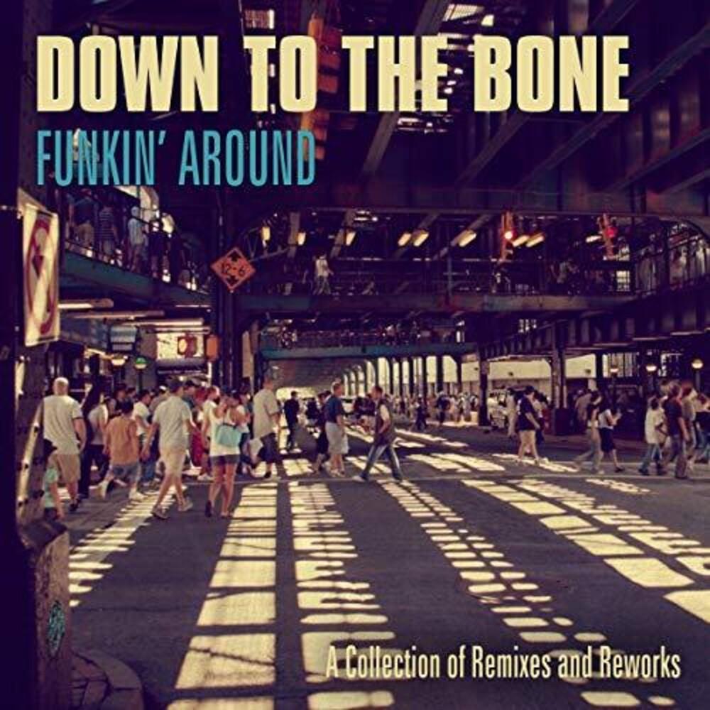 Down To The Bone - Funkin Around