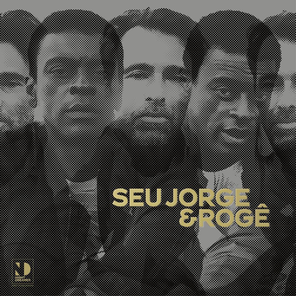 Seu Jorge / Roge - Seu Jorge & Roge Night Dreamer Direct?-?To?-?Disc Sessions