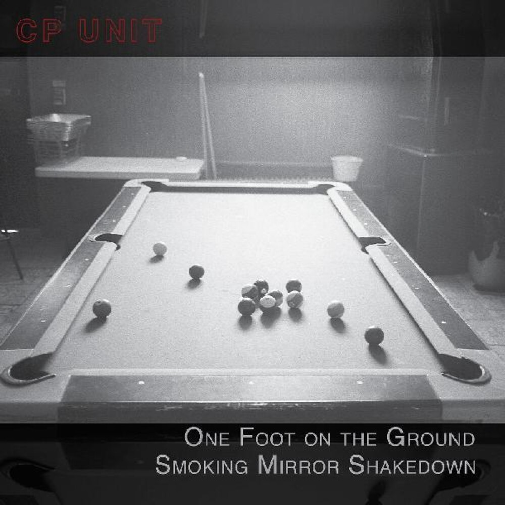 CP Unit - One Foot On The Ground Smoking Mirror Shakedown