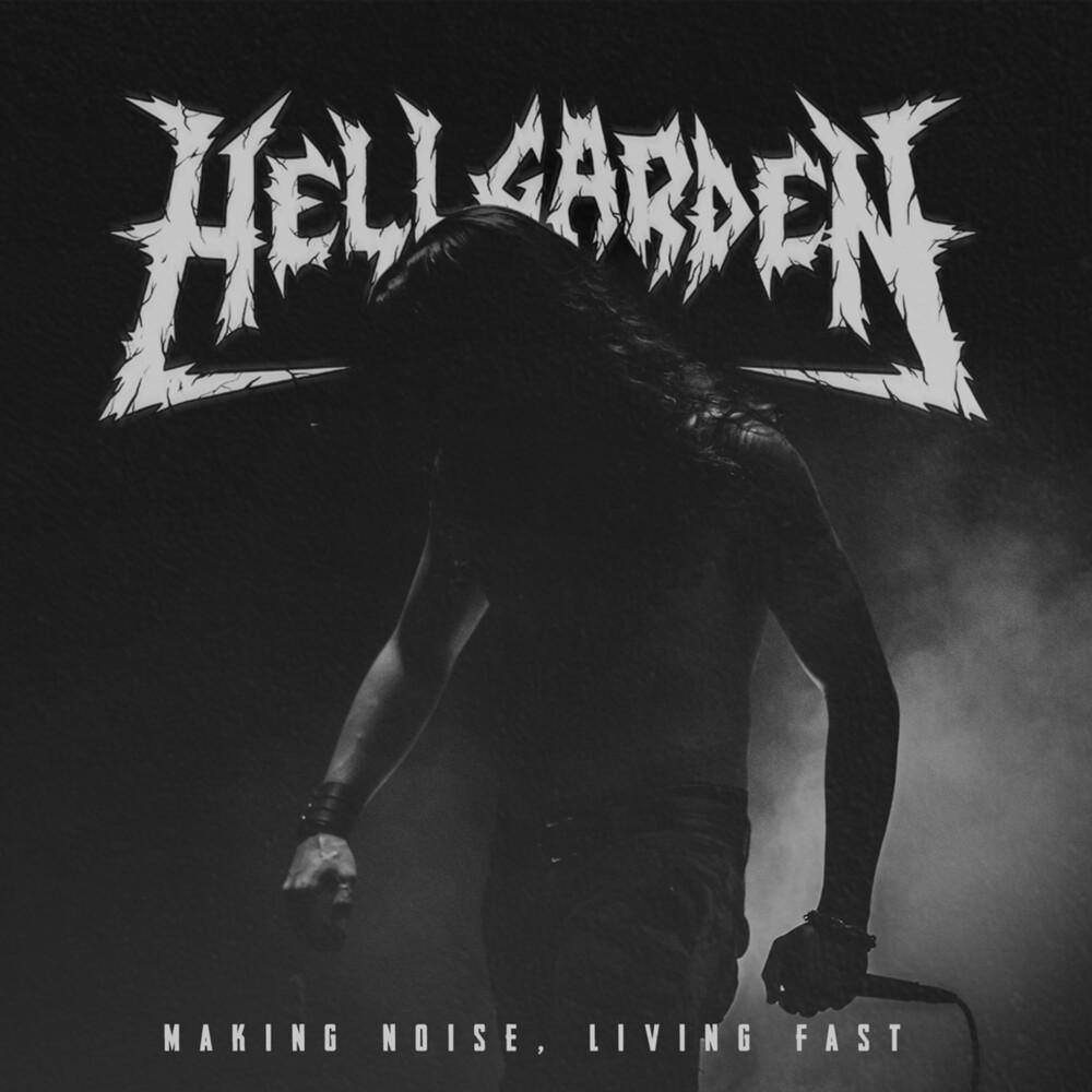 Hellgarden - Making Noise, Living Fast