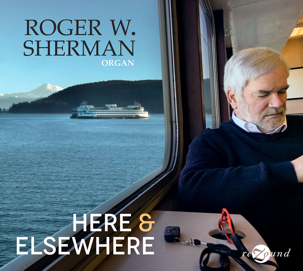 Roger W. Sherman - Here & Elsewhere