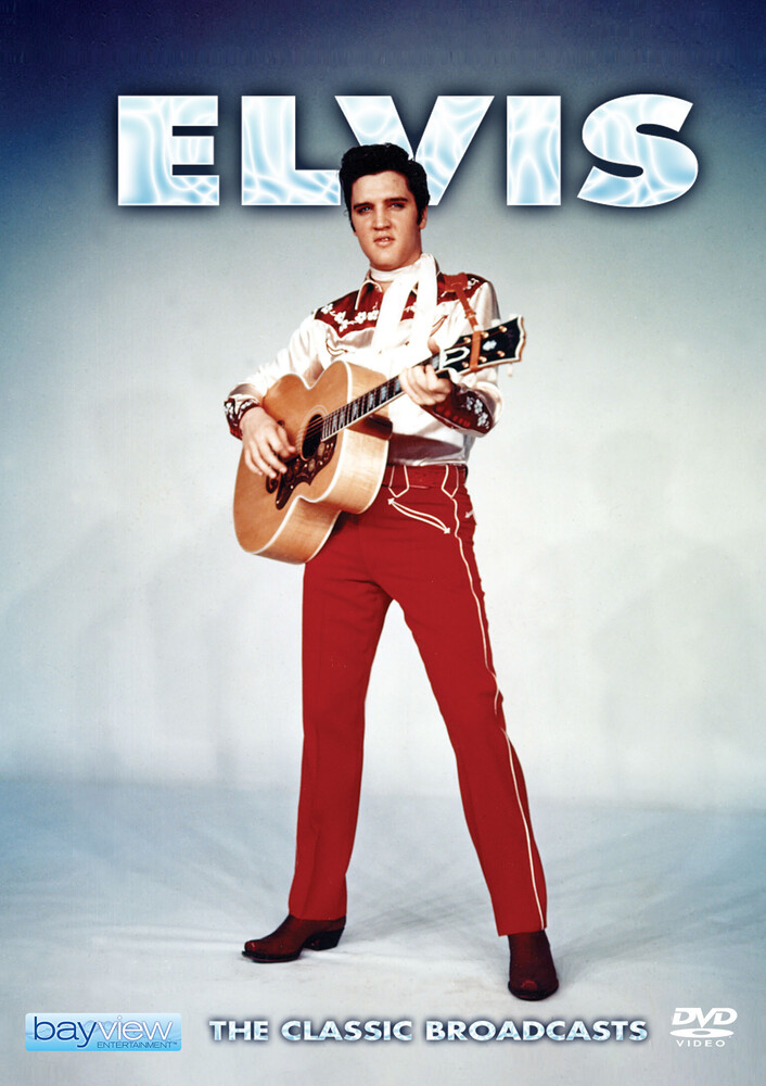 Elvis Presley: Classic Broadcasts - Elvis Presley: The Classic Broadcasts