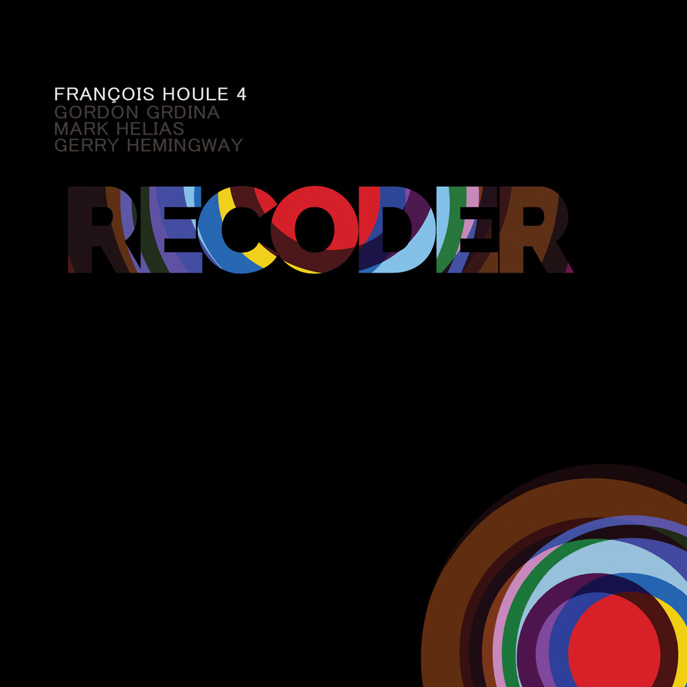 Frangois Houle 4 / Gordon Grdina / Helias,Mark - Recoder