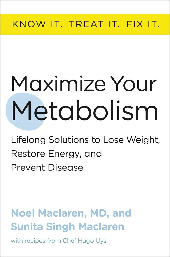 - Maximize Your Metabolism: Lifelong Solutions to Lose Weight, RestoreEnergy, and Prevent Disease