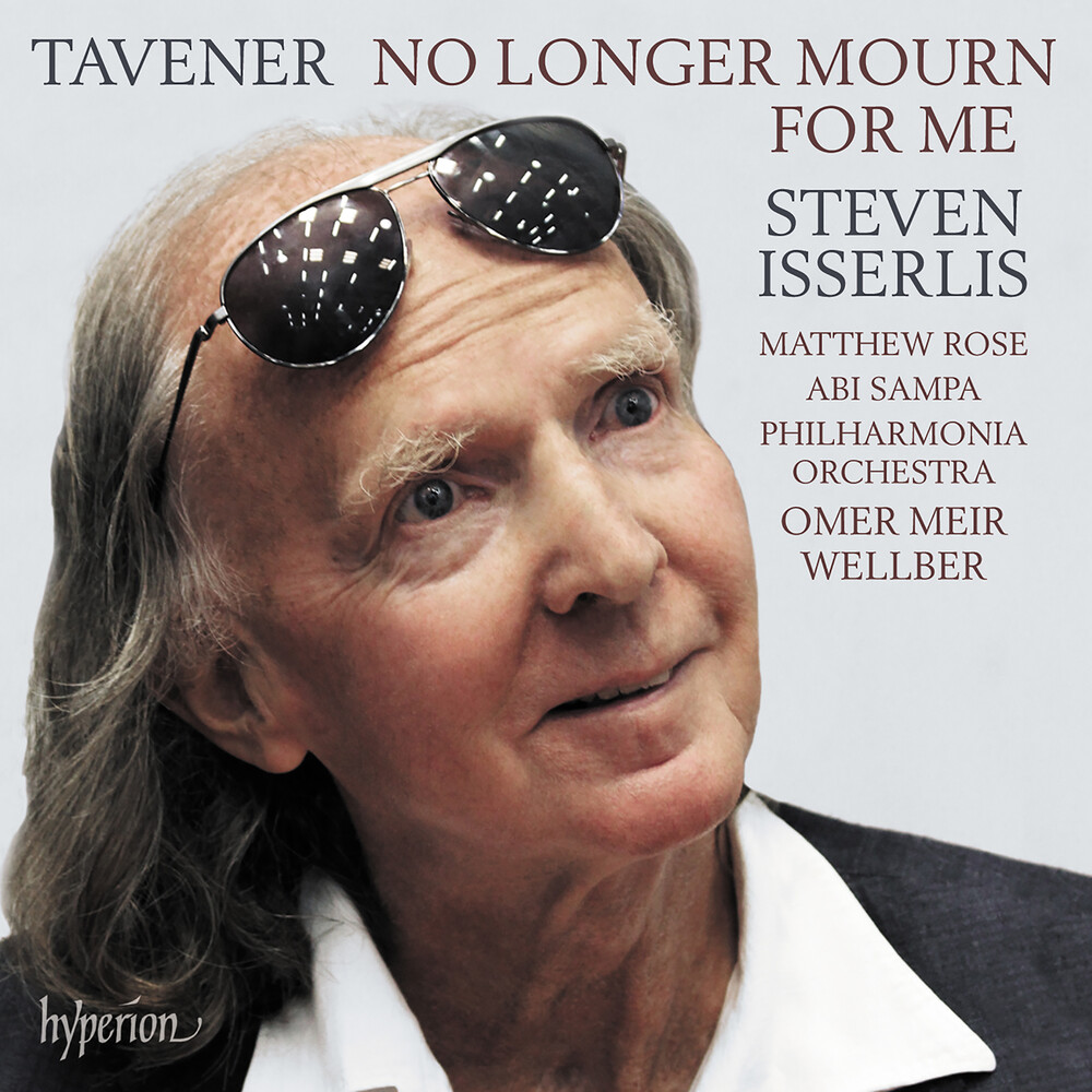 STEVEN ISSERLIS - Tavener: No Longer Mourn For Me