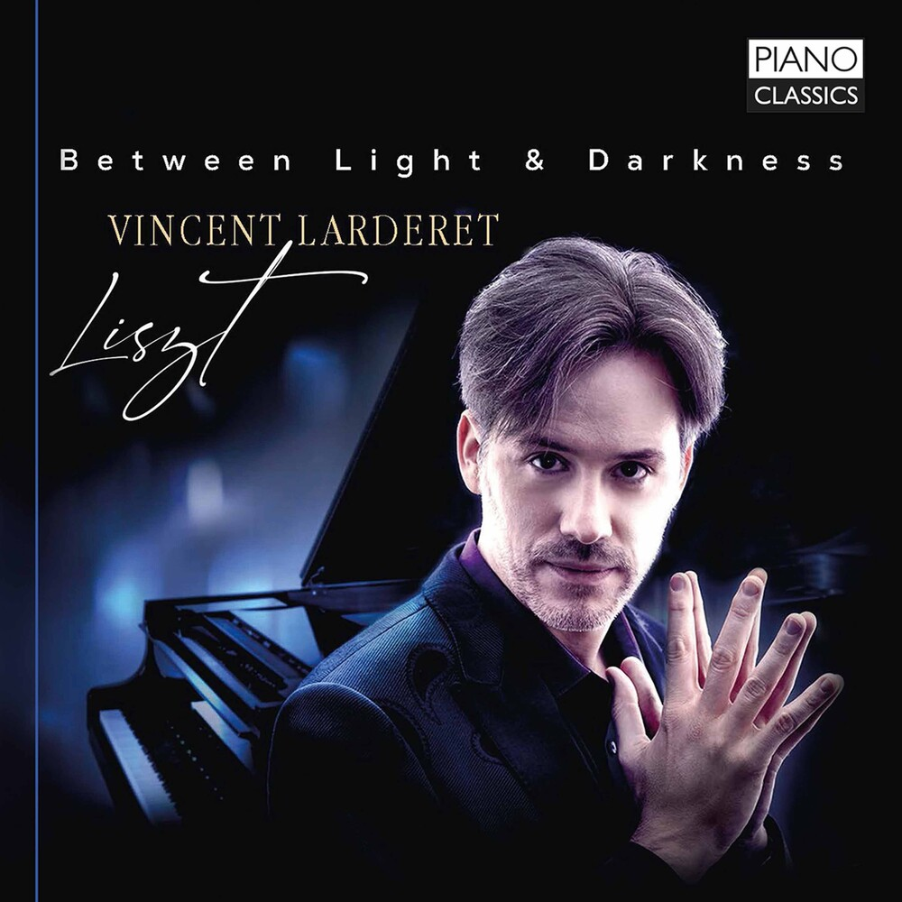 Liszt / Lardaret - Between Light & Darkness