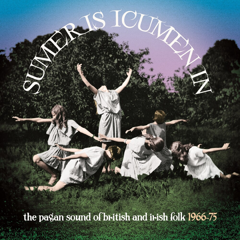 Sumer Is Icumen In Pagan Sound Of British & Irish - Sumer Is Icumen In: Pagan Sound Of British & Irish