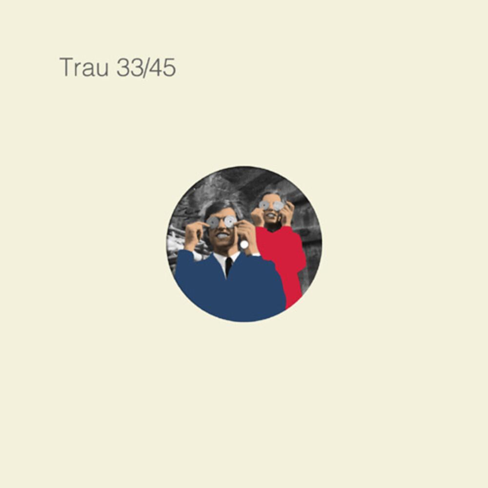 Trau - 33/45 CD