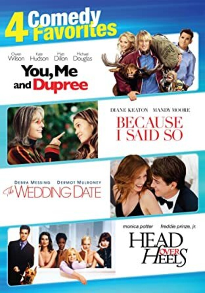 Comedy Favorites: 4 Film Collection - Comedy Favorites: 4 Film Collection (You, Me and Dupree / Because I Said So / The Wedding Date / Head Over Heels)