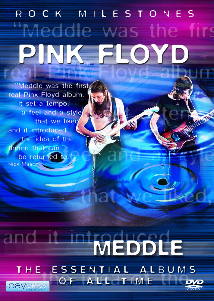 Pink Floyd: Meddle the Essential Albums - Pink Floyd: Meddle The Essential Albums