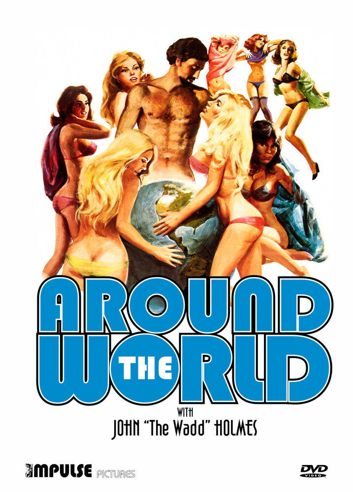"Around the World with John the Wadd Holmes - Around the World With John ""The Wadd"" Holmes"