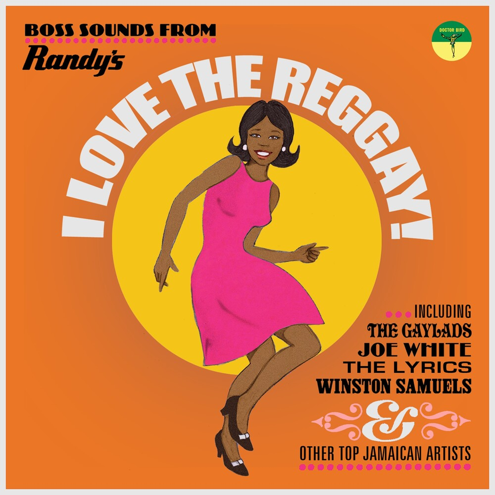 I Love The Reggay: Boss Sounds From Randy's / Var - I Love The Reggay! Boss Sounds From Randy's Records / Various