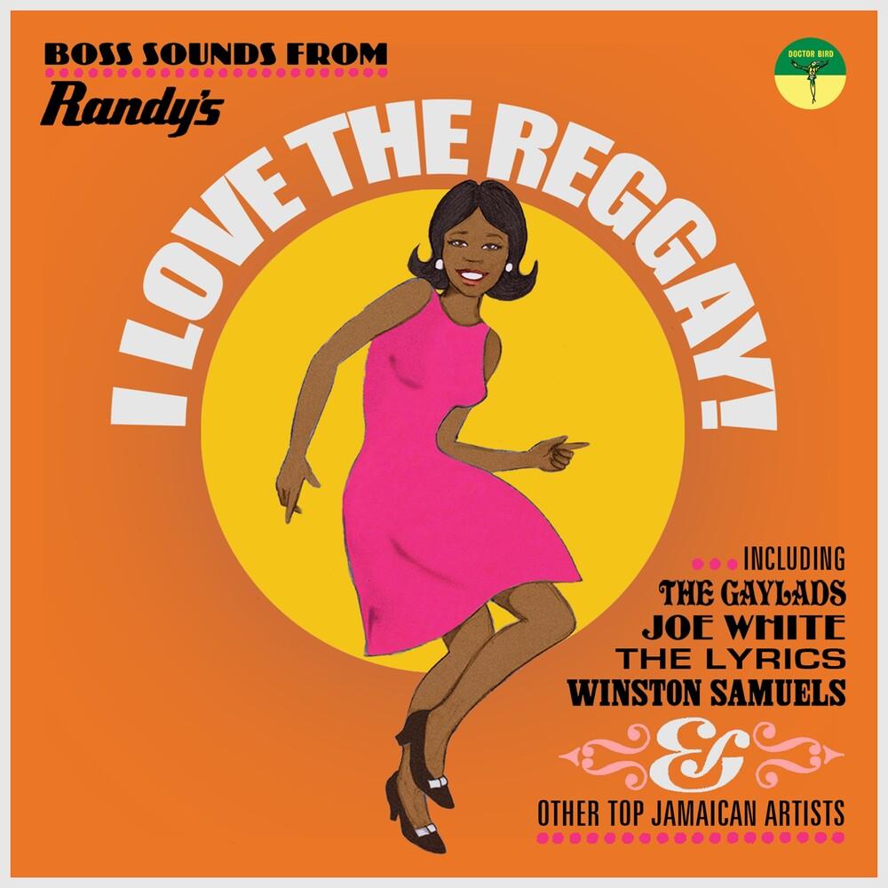 I Love The Reggay: Boss Sounds From Randy's / Var - I Love The Reggay: Boss Sounds From Randy's / Var