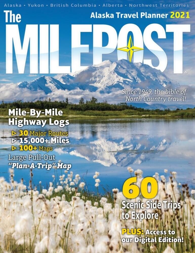 Reeves, Serine Marie - The Milepost 2021: Alaska Travel Planner (73rd Edition)