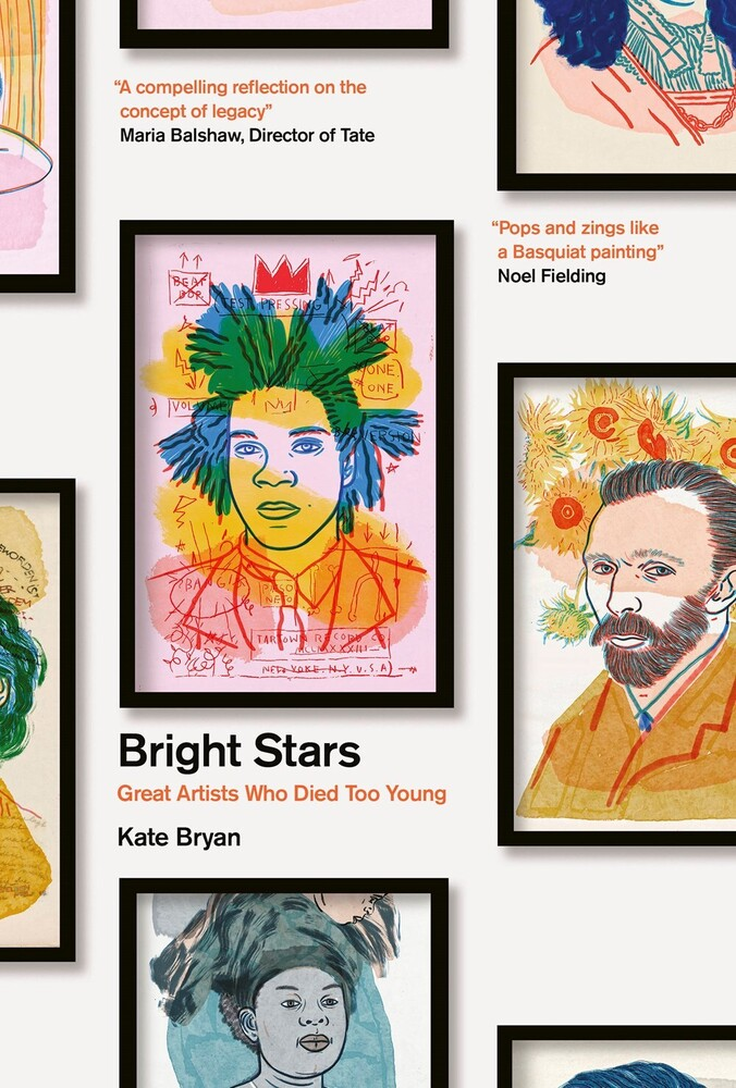 Bryan, Kate - Bright Stars: Great Artists Who Died Too Young