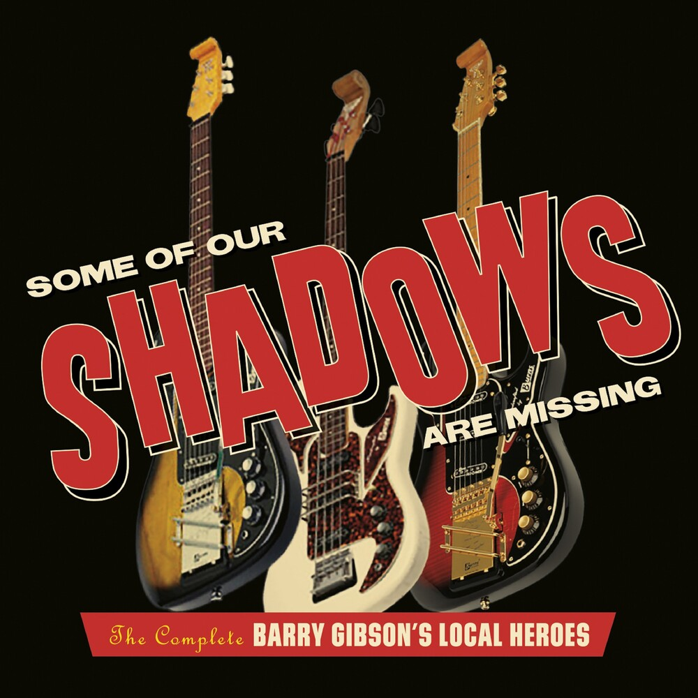 Barry Gibson  / Local Heroes - Some Of Our Shadows Are Missing: Comp Recordings
