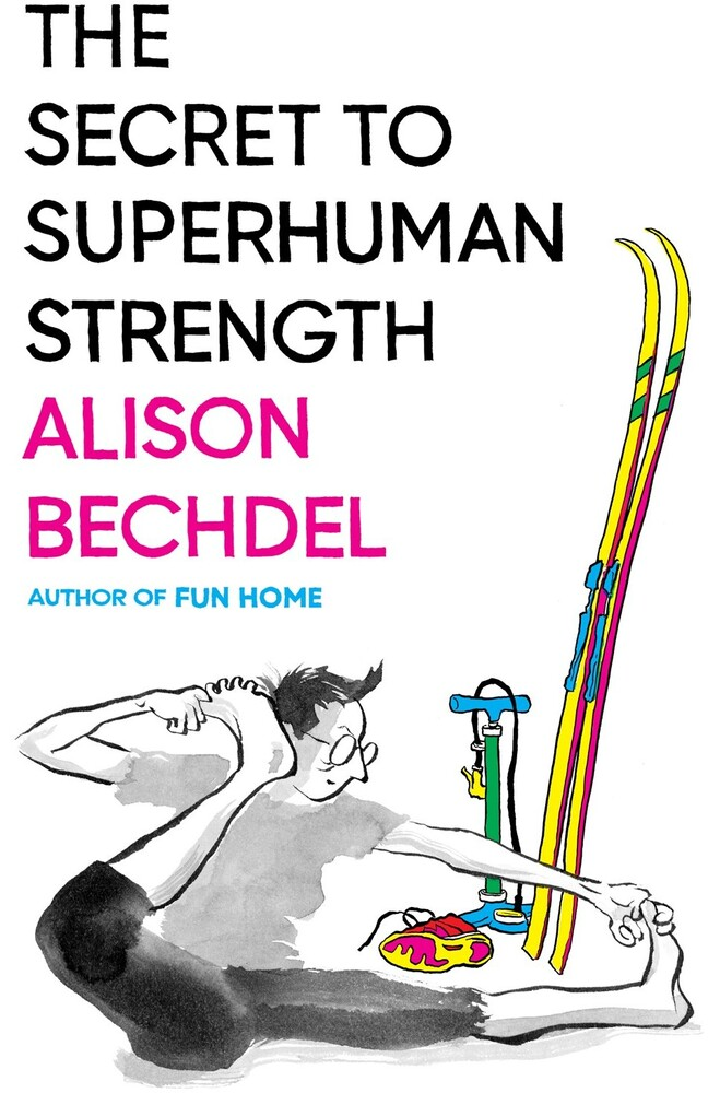 Alison Bechdel - Secret To Superhuman Strength (Hcvr)