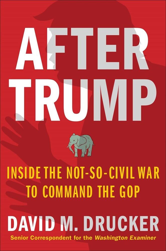 David Drucker  M - After Trump (Hcvr)
