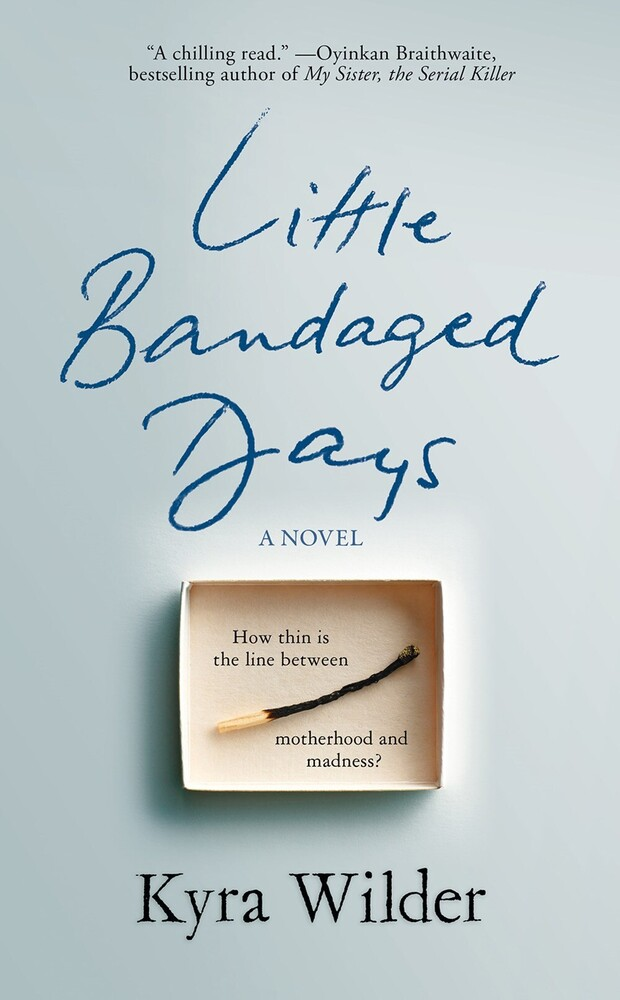 - Little Bandaged Days: A Novel