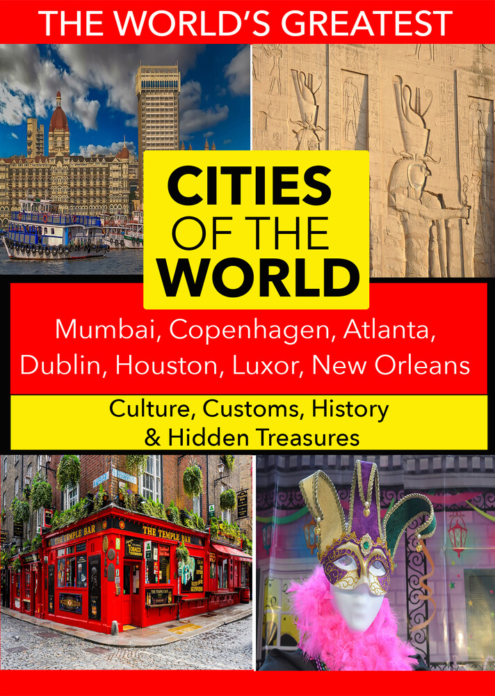 - Cities of the World: Mumbai, Copenhagen, Atlanta, Dublin, Houston, Luxor, New Orleans