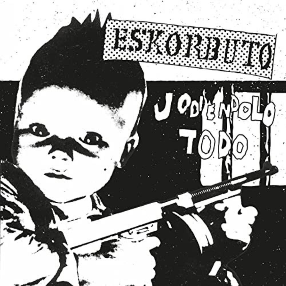 Eskorbuto - Jodiendolo Todo (Spa)