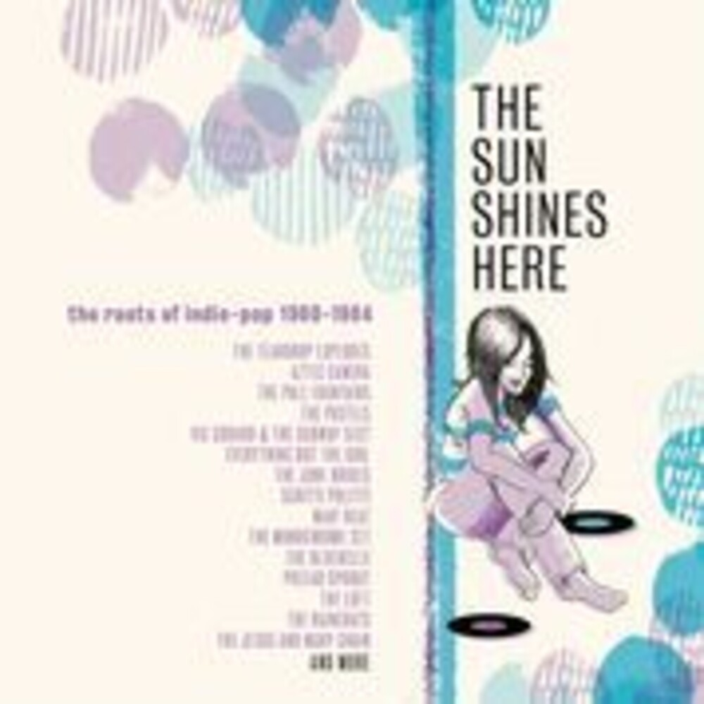 Sun Shines Here: Roots Of Indie Pop 80-84 / Var - Sun Shines Here: Roots Of Indie Pop 80-84 / Var