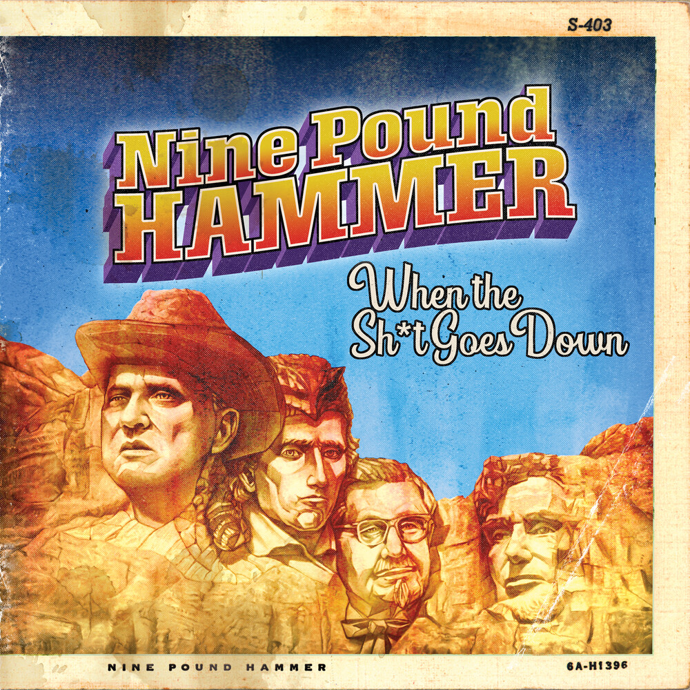 Nine Pound Hammer - When The S#!T Goes Down