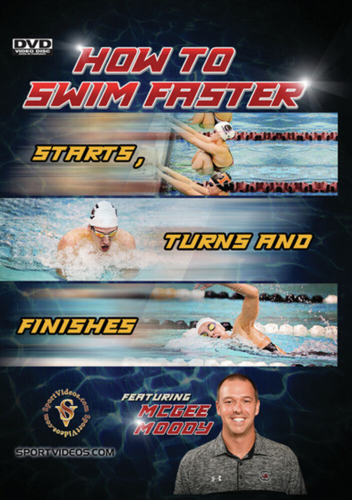 How to Swim Faster - Starts Turns & Finishes - How To Swim Faster - Starts, Turns And Finishes