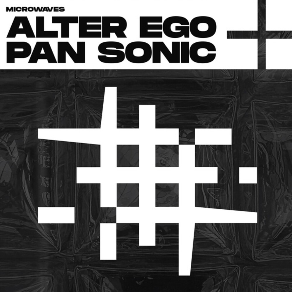 Alter Ego / Pan Sonic - Microwaves