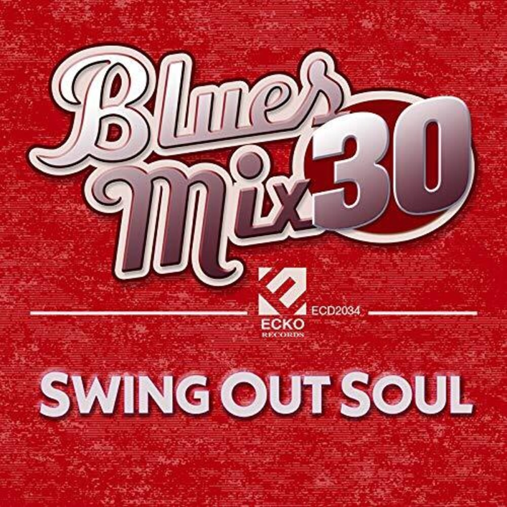 Blues Mix 30 Swing Out Soul / Various - Blues Mix 30: Swing Out Soul / VARIOUS