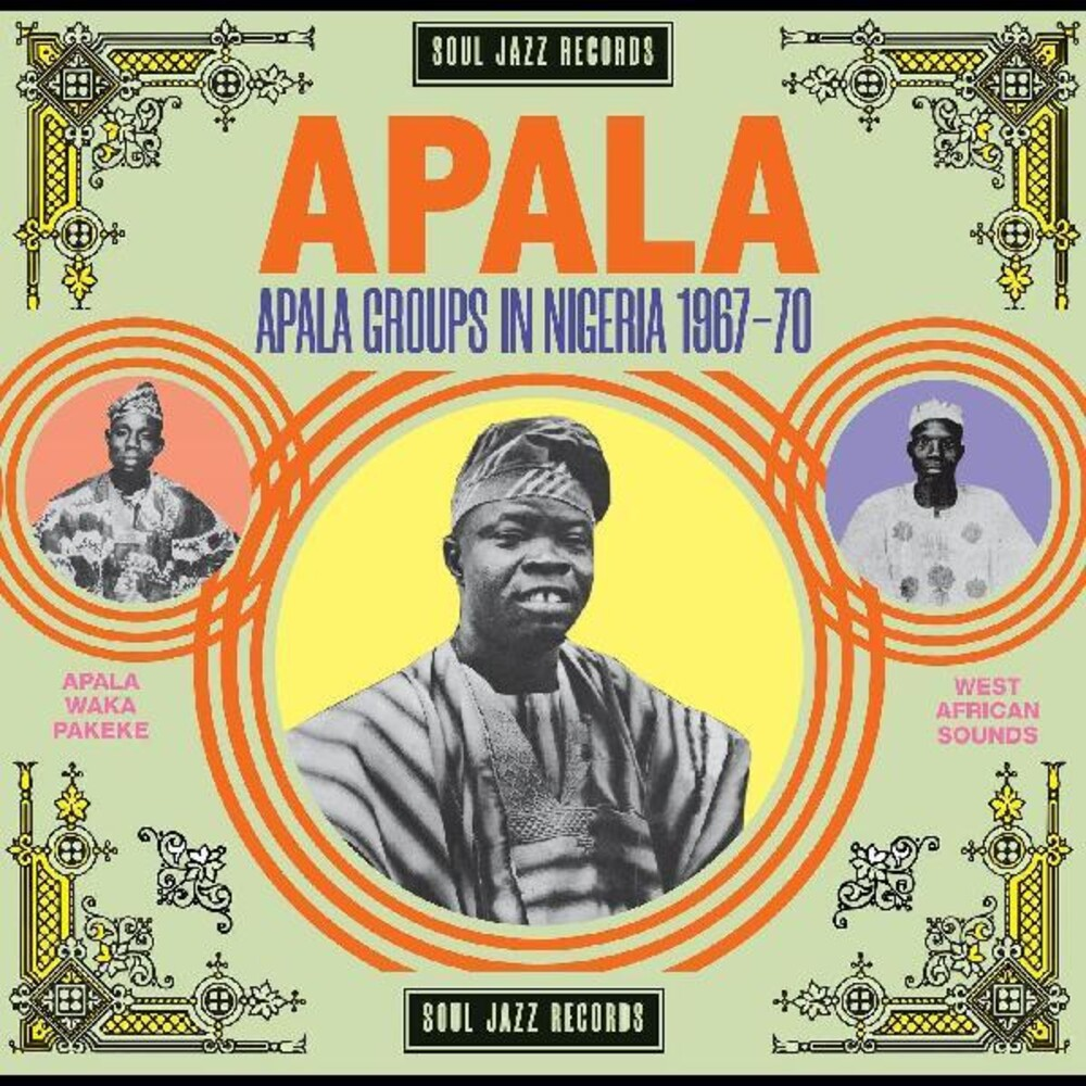 Soul Jazz Records Presents - Apala: Apala Groups In Nigeria 1967-70 [Download Included]