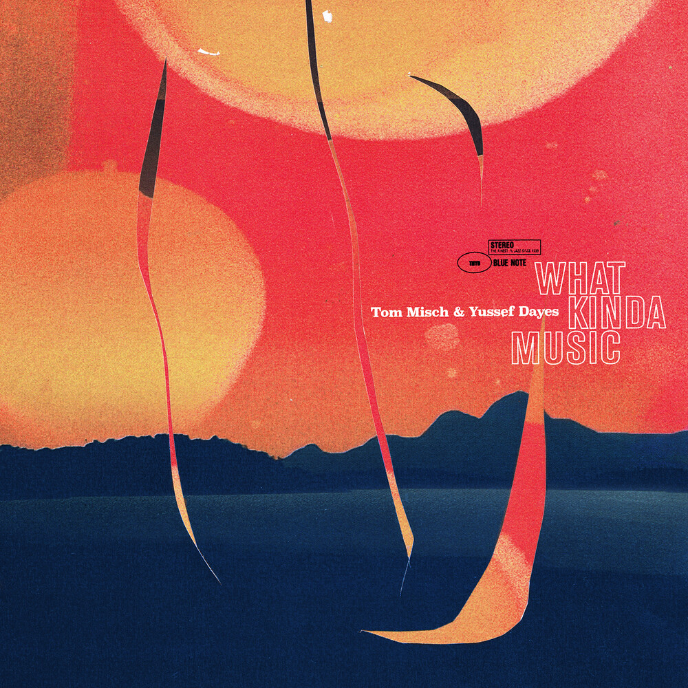Tom Misch & Yussef Dayes - What Kinda Music [2LP Deluxe Edition]
