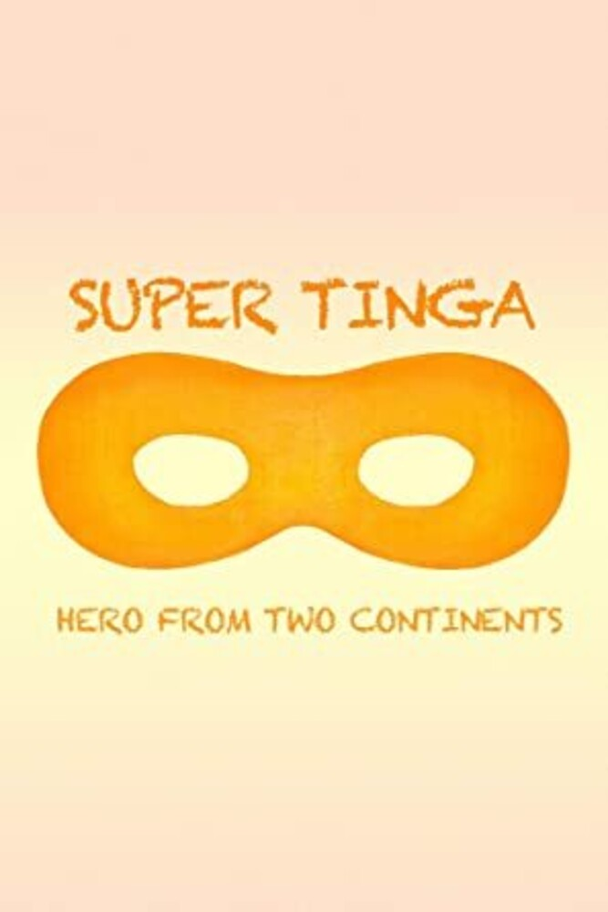 - Super Tinga: Hero From Two Continents