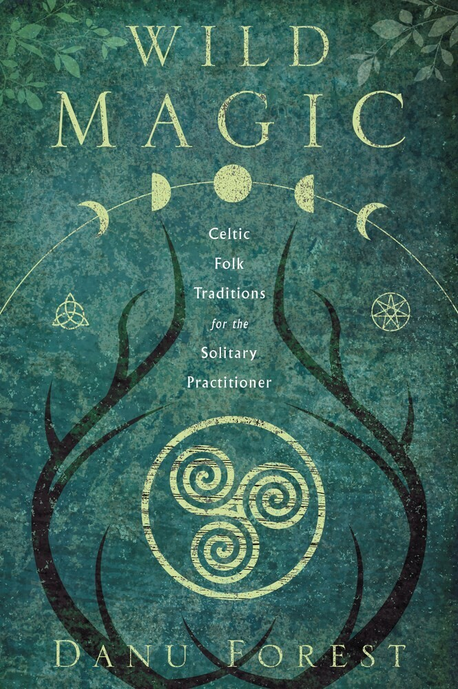- Wild Magic: Celtic Folk Traditions for the Solitary Practitioner