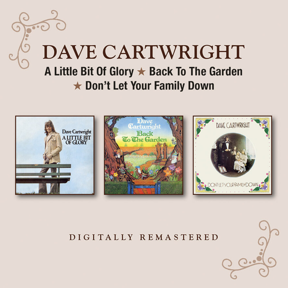 Dave Cartwright - A Little Bit Of Glory / Back To The Garden / Don't Let Your FamilyDown