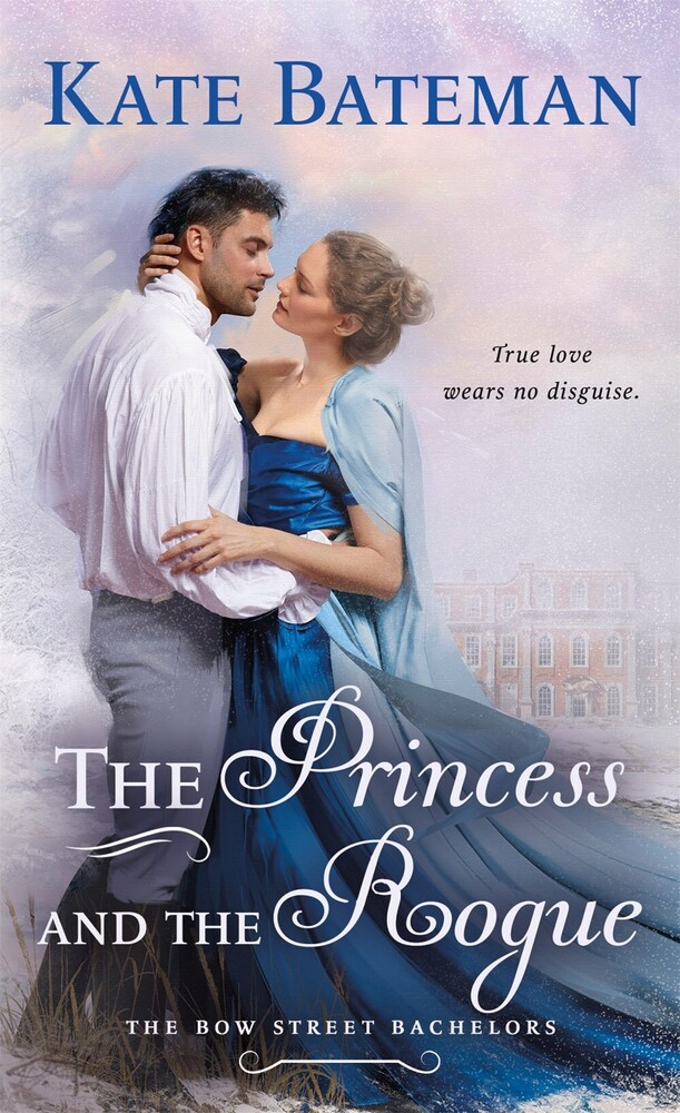 Bateman, Kate - The Princess And The Rogue: The Bow Street Bachelors