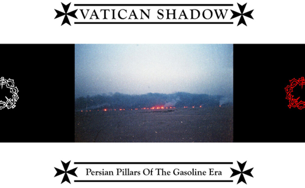 Vatican Shadow - Persian Pillars Of The Gasoline Era