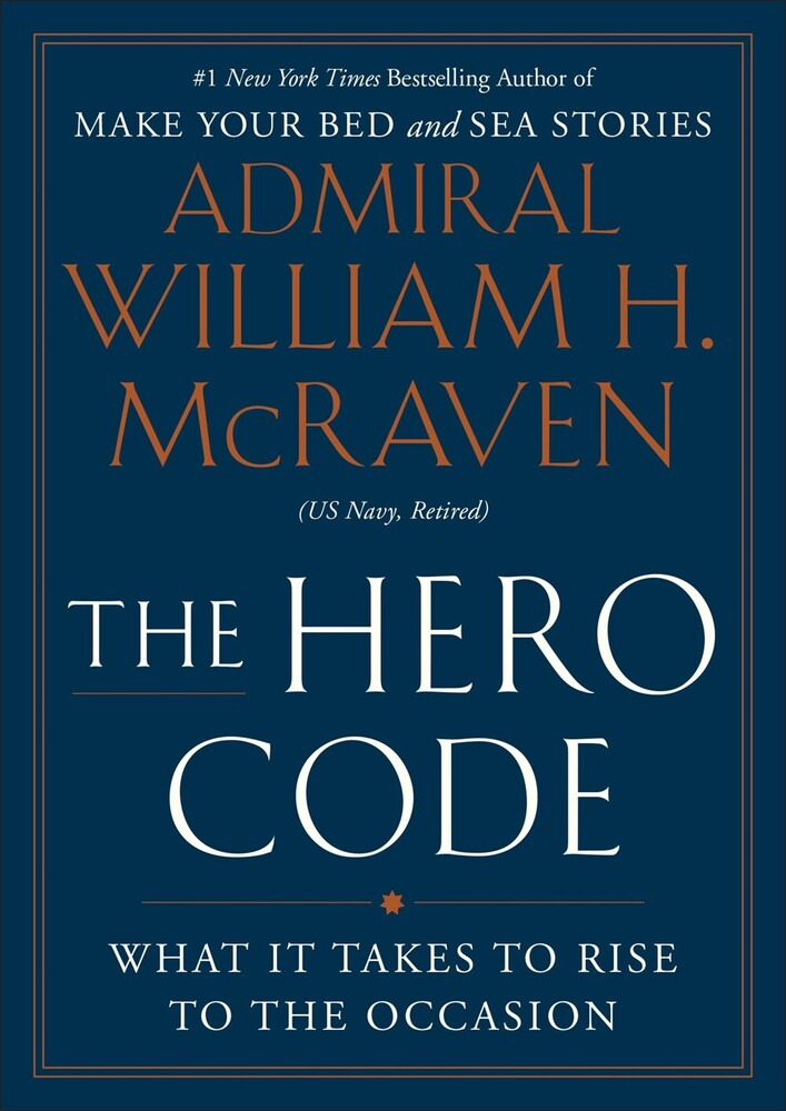 - The Hero Code: What It Takes to Rise to the Occasion