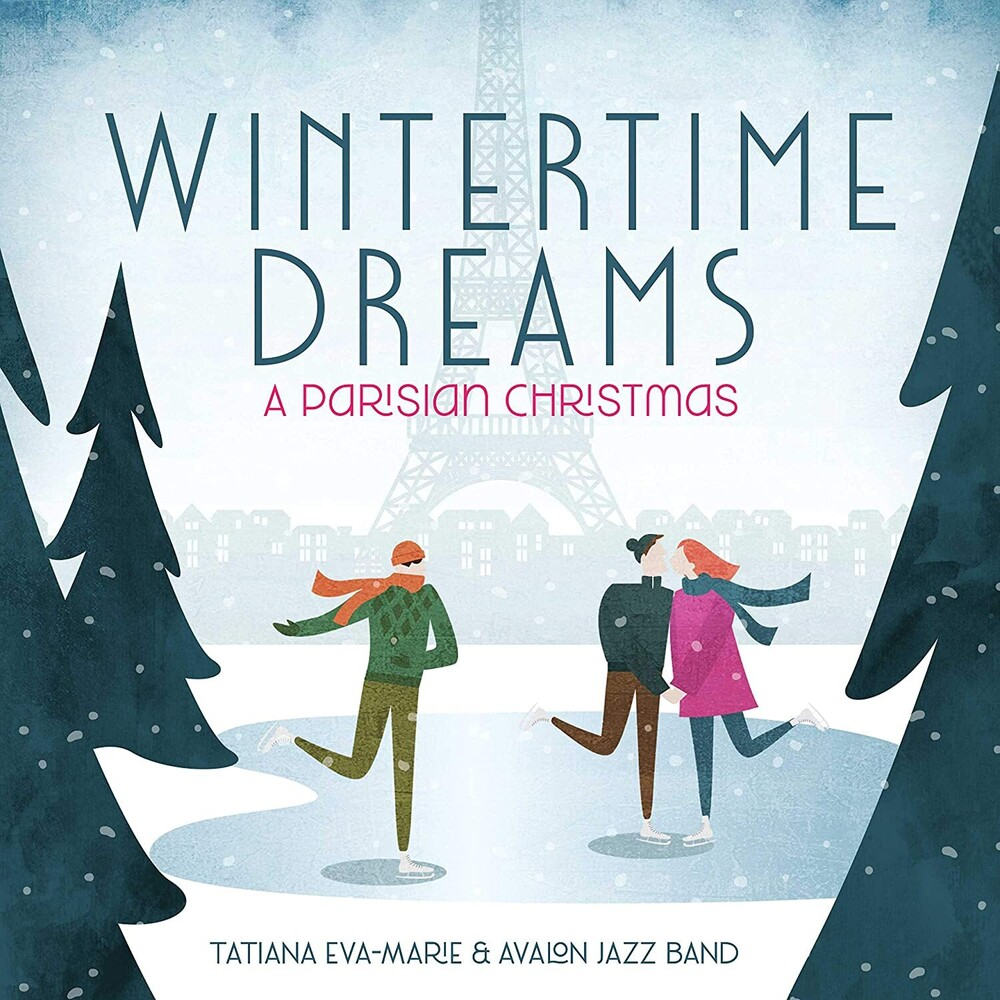 Eva-Tatiana Marie & The Avalon Jazz Band - Wintertime Dreams: A Parisian Christmas