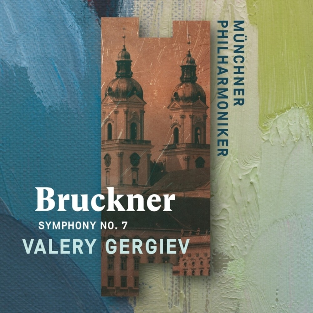 Bruckner / Valery Gergiev / Munch Philharmonic - Bruckner: Symphony No. 7 (Recorded Live at St. Florian)