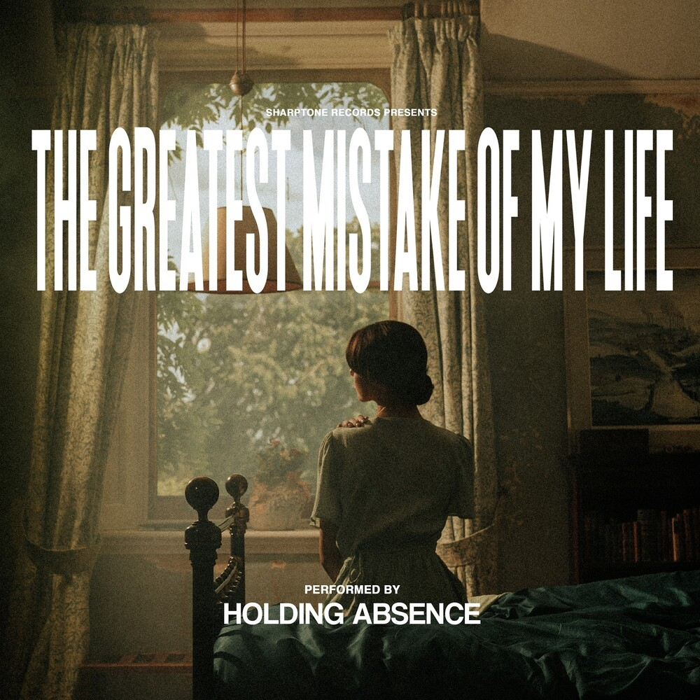 Holding Absence - Greatest Mistake Of My Life