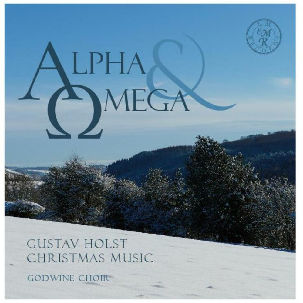 Godwine Choir / Wetton / Hughes / Wright - Alpha & Omega: Gustav Holst Christmas Music
