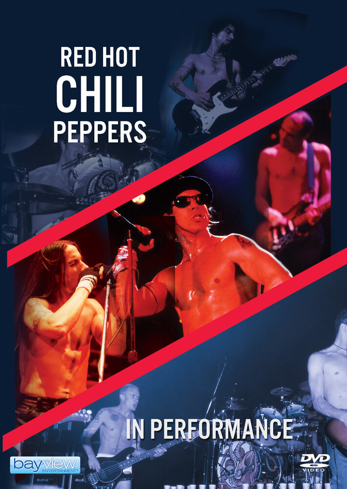 Red Hot Chili Peppers: In Performance - Red Hot Chili Peppers: In Performance