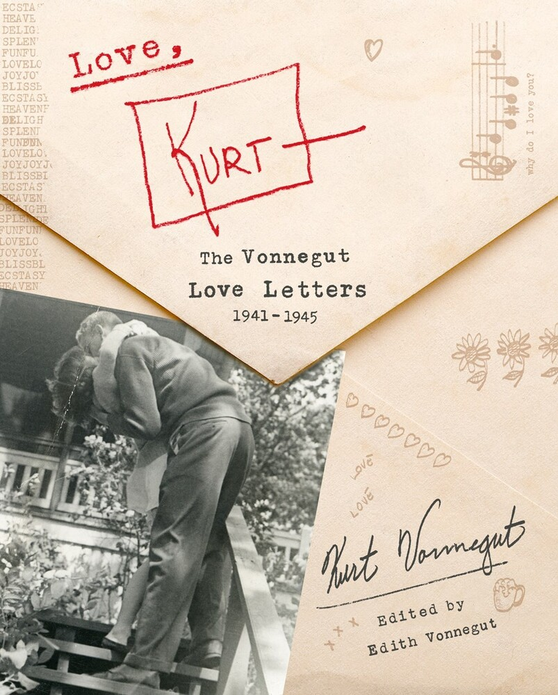 Vonnegut, Kurt / Vonnegut, Edith - Love, Kurt: The Vonnegut Love Letters, 1941 - 1945